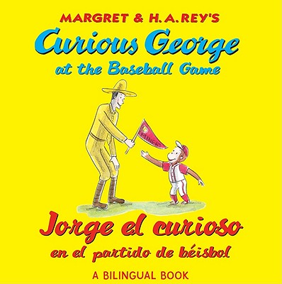 Curious George at the Baseball Game / Jorge El Curioso En El Partido De Beisbol By Rey, H. A.